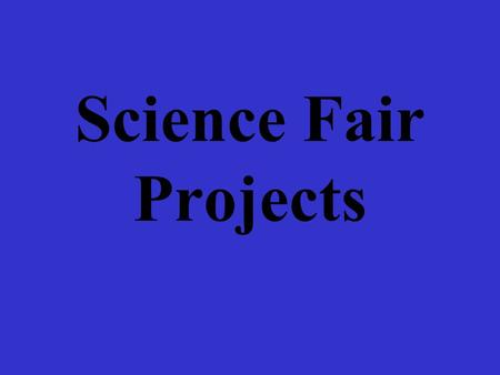 Science Fair Projects. The Report Title Page Table of Contents Purpose Hypothesis and Research Materials Experiment Data and Analysis Conclusion Sources.