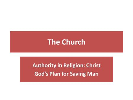 The Church Authority in Religion: Christ God's Plan for Saving Man.