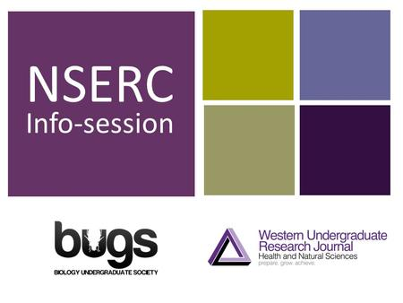 + NSERC Info-session. + NSERC Awards  Work in industry  supervision of a full- time staff member  Work in a university-setting  supervision of a faculty.