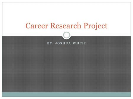 BY: JOSHUA WHITE Career Research Project. 1) Professional football player (WR) I picked this career because, it's a really fun sport and it's a good way.