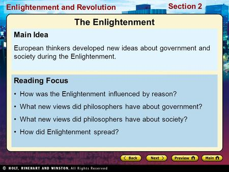 Section 2 Enlightenment and Revolution Reading Focus How was the Enlightenment influenced by reason? What new views did philosophers have about government?