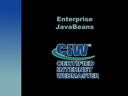 Enterprise JavaBeans. Lesson 1: Introduction to Server-Side Component Software.