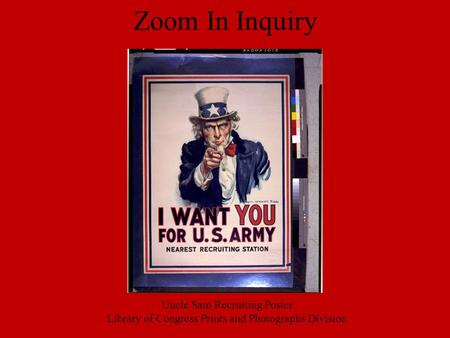 Zoom In Inquiry Uncle Sam Recruiting Poster Library of Congress Prints and Photographs Division.