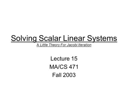 Solving Scalar Linear Systems A Little Theory For Jacobi Iteration