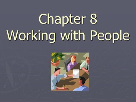 Chapter 8 Working with People. Diversity ► Refers to the great variety of people and their backgrounds, experiences, opinions, religions, ages, talents.