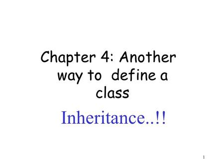 1 Chapter 4: Another way to define a class Inheritance..!!