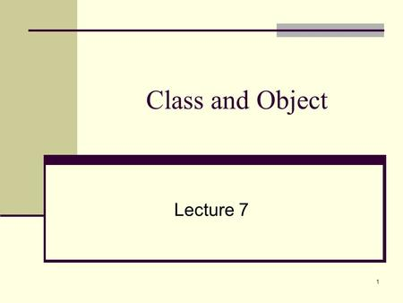 1 Class and Object Lecture 7. 2 Classes Classes are constructs that define objects of the same type. A Java class uses instance variables to define data.