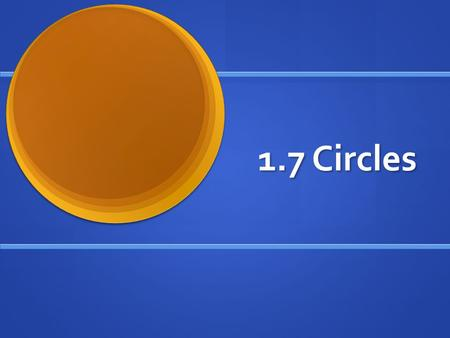 1.7 Circles. Learning Intentions Students will evaluate and critique examples and counterexamples to understand new circle and parts of circle vocabulary.
