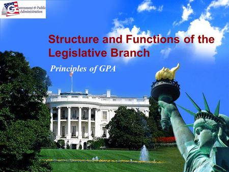 Structure and Functions of the Legislative Branch Principles of GPA.