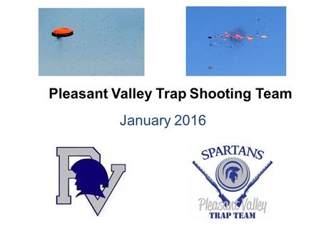 January 2016 Pleasant Valley Trap Shooting Team. First PV Trapshooting Team! 45 Shooters Strong.