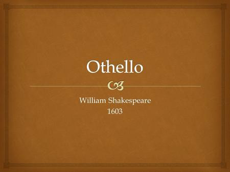 Othello William Shakespeare 1603.
