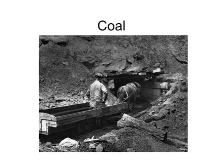Coal. What is coal? Readily combustible rock Mostly carbon with small amounts of water and sulfur.