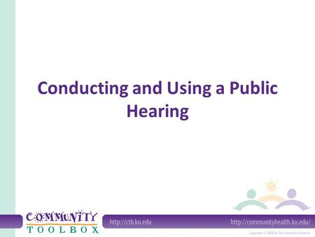 Conducting and Using a Public Hearing. A Public Hearing may be a formal or informal meeting for receiving testimony from the public on a local issue or.