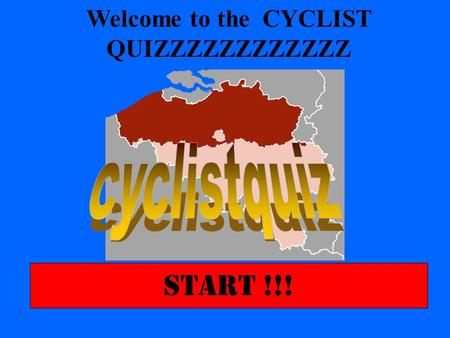 START !!! Welcome to the CYCLIST QUIZZZZZZZZZZZZ.