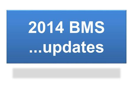 2014 BMS...updates. Main Page UPDATES: PPA and Allotment Releases.