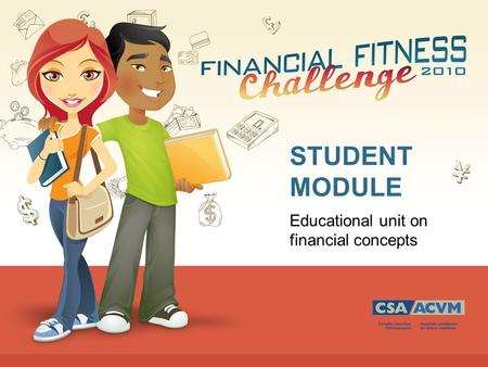 STUDENT MODULE Educational unit on financial concepts.