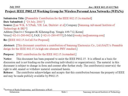 Doc.: IEEE 802.15-03/278r0 Submission July 2003 Samsung Advanced Institute of TechnologySlide 1 Project: IEEE P802.15 Working Group for Wireless Personal.