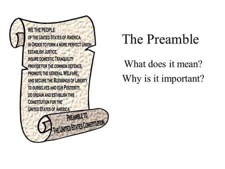 The Preamble What does it mean? Why is it important?