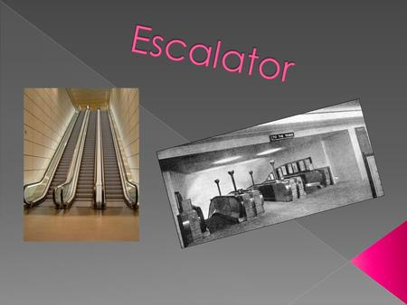 Escalator.