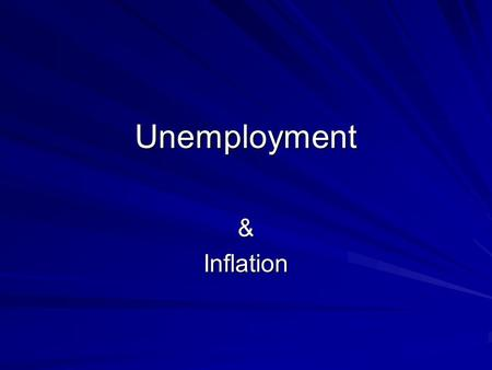 Unemployment &Inflation. Recessions, Depressions, and Unemployment A recession is roughly a period in which real GDP declines for at least two consecutive.