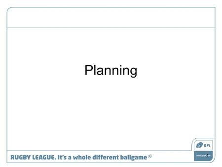 Planning 1. What is the starting point of your planning? 2.