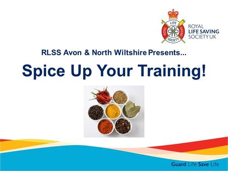 RLSS Avon & North Wiltshire Presents... Spice Up Your Training!