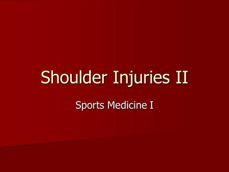 Shoulder Injuries II Sports Medicine I. Chronic Instabilities Can occur after acute subluxation/dislocation Can occur after acute subluxation/dislocation.