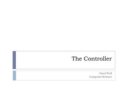 The Controller Carol Wolf Computer Science. Rails generate commands  Using the generate command, you can create a number of useful objects.  Rails: