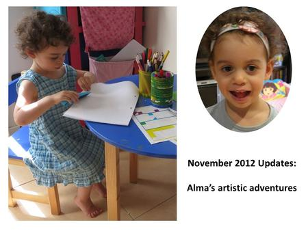 November 2012 Updates: Alma's artistic adventures.