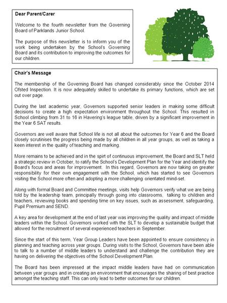 Dear Parent/Carer Welcome to the fourth newsletter from the Governing Board of Parklands Junior School. The purpose of this newsletter is to inform you.