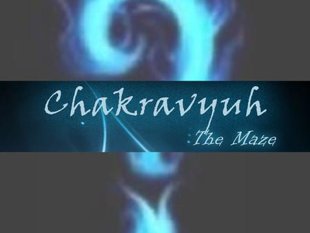  CHAKRAVYUH is a quiz show conducted for the students of faculty of engineering to test the students IQ and technical skills.  CHAKRAVYUH consist of.