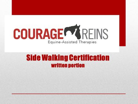 Side Walking Certification written portion. Side-Walker's Responsibility.