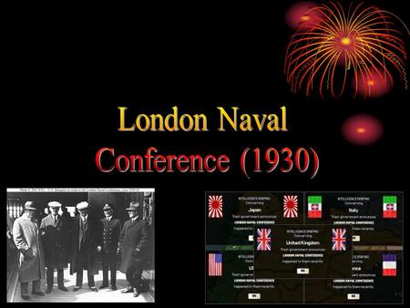 Purpose:- Third in the series of meeting after the Washington Conference(1921) and Conference at Geneva(1927) aimed to reduce the naval armaments of major.