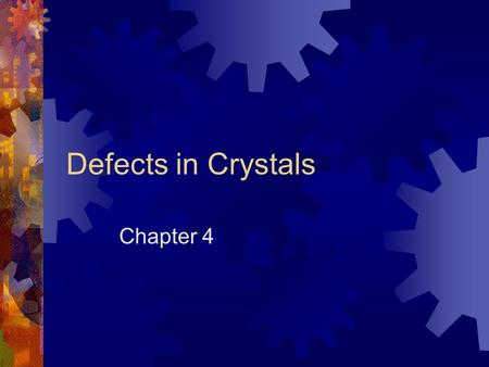 Defects in Crystals Chapter 4 The Structure of Steel looks simple.