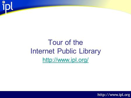The Internet Public Library  Tour of the Internet Public Library