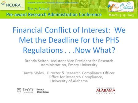 Financial Conflict of Interest: We Met the Deadline for the PHS Regulations...Now What? Brenda Seiton, Assistant Vice President for Research Administration,