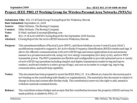 Doc.: IEEE 802.15-09-0698-00-004f Submission September 2009 Mike McInnis, The Boeing Company Project: IEEE P802.15 Working Group for Wireless Personal.