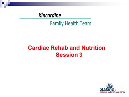 Cardiac Rehab and Nutrition Session 3. 5 F's to Heart Healthy Eating FAT FIBER* FISH FRUIT* FRESH*