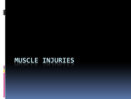 Types of Injuries  Strain  Contusion  Muscle Soreness  Tendinitis and Tendinosis  Impingement Syndromes.
