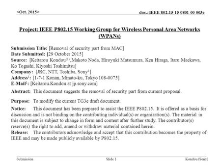 Doc.: IEEE 802.15-15-0801-00-003e Submission Kondou (Sony)Slide 1 Project: IEEE P802.15 Working Group for Wireless Personal Area Networks (WPANs) Submission.
