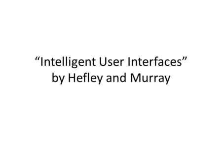 """Intelligent User Interfaces"" by Hefley and Murray."