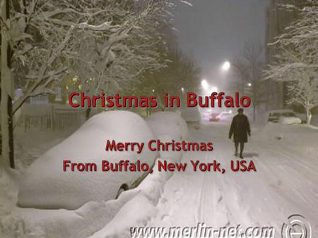 Christmas in Buffalo Merry Christmas From Buffalo, New York, USA Merry Christmas From Buffalo, New York, USA.