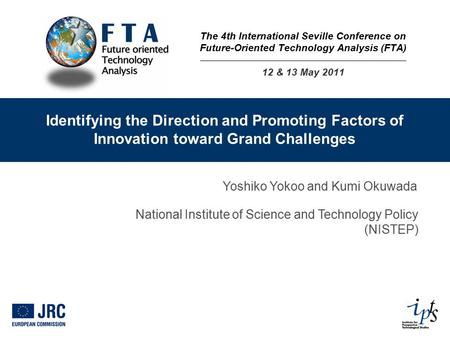 Identifying the Direction and Promoting Factors of Innovation toward Grand Challenges Yoshiko Yokoo and Kumi Okuwada National Institute of Science and.
