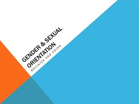 GENDER & SEXUAL ORIENTATION GOLLNICK AND CHINN. WEB RESOURCES GLSEN: Gay, Lesbian, and Straight Education Network