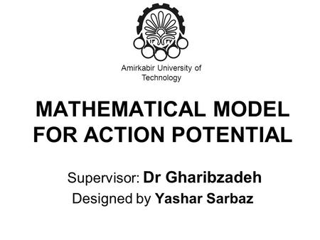 MATHEMATICAL MODEL FOR ACTION POTENTIAL