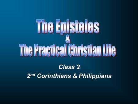 Class 2 2 nd Corinthians & Philippians. 2 nd Corinthians Defending the Faith.