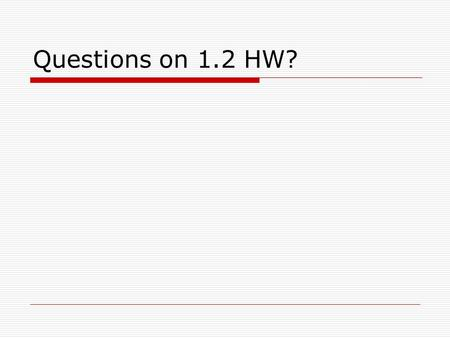 Questions on 1.2 HW?. Warm-Up  Write a rule for the function X0123 Y3579 X16141210 Y7654.
