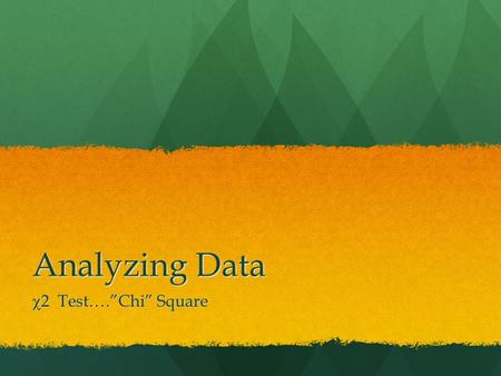 "Analyzing Data  2 Test….""Chi"" Square. Forked-Line Method, F2 UuDd x UuDd 1/4 UU 1/2 Uu 1/4 uu 1/4 DD 1/2 Dd 1/4 dd 1/4 DD 1/2 Dd 1/4 dd 1/4 DD 1/2 Dd."