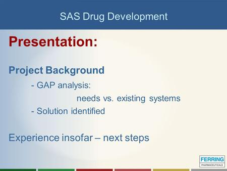 Presentation: SAS Drug Development Project Background - GAP analysis: