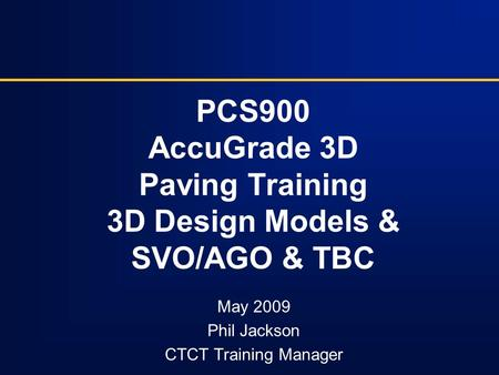 PCS900 AccuGrade 3D Paving Training 3D Design Models & SVO/AGO & TBC